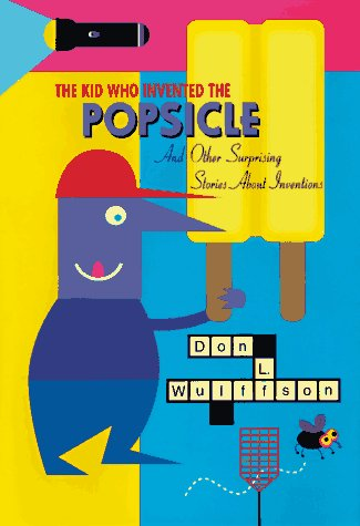 9780525652212: The Kid Who Invented the Popsicle: And Other Surprising Stories About Inventions