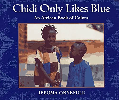 9780525652434: Chidi Only Likes Blue: An African Book of Colors