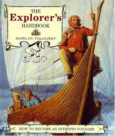 9780525652625: The Explorer's Handbook: How to Become an Intrepid Traveler
