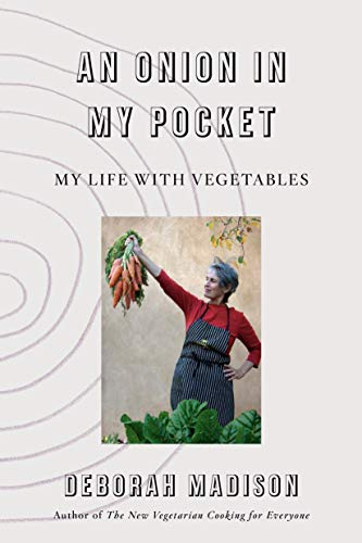 Book Cover: An Onion in My Pocket: A Life with Vegetables and My Vegetarian Dilemma