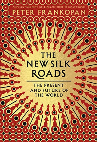 9780525656401: The New Silk Roads: The Present and Future of the World