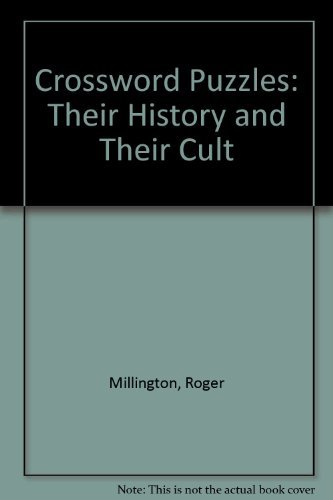 9780525664710: Crossword Puzzles: Their History and Their Cult