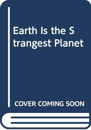 9780525665304: Earth Is the Strangest Planet