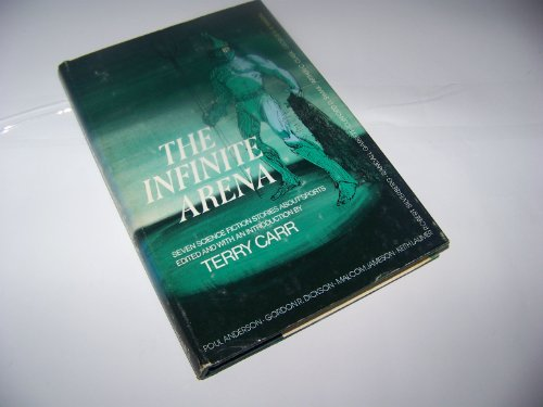 9780525665380: The Infinite Arena: Seven Science Fiction Stories About Sports: Joy in Mudville, Bullard Reflect, Body Builders, Great Kladnar Race, Mr. Meek Plays Polo, Sunjammer, Run to Starlight