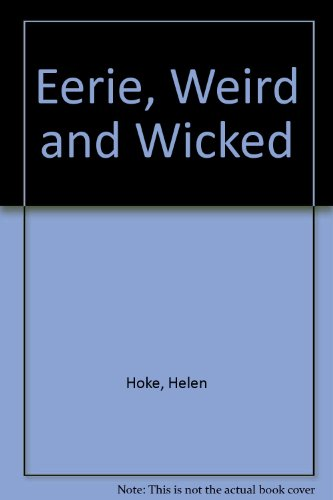 9780525665540: Eerie, Weird and Wicked