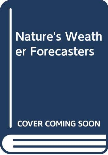 9780525665946: Nature's Weather Forecasters