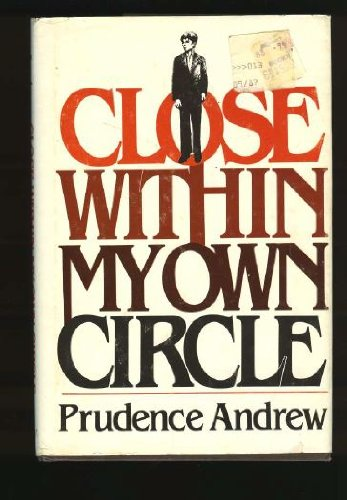 9780525666509: Close Within My Own Circle