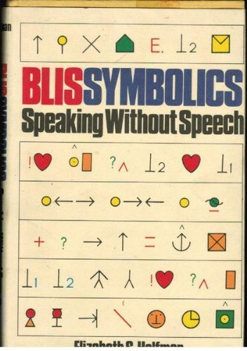 9780525666783: Blissymbolics: Speaking Without Speech
