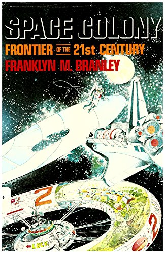 Space Colony: Frontier of the 21st Century (0525667415) by Franklyn M. Branley