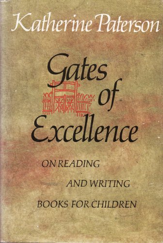 9780525667506: Gates of Excellence: On Reading and Writing Books for Children