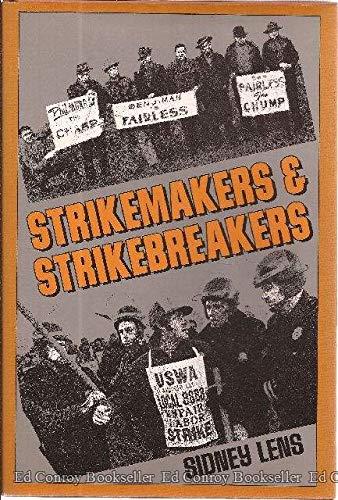 Strikemakers & Strikebreakers (052567165X) by Lens, Sidney