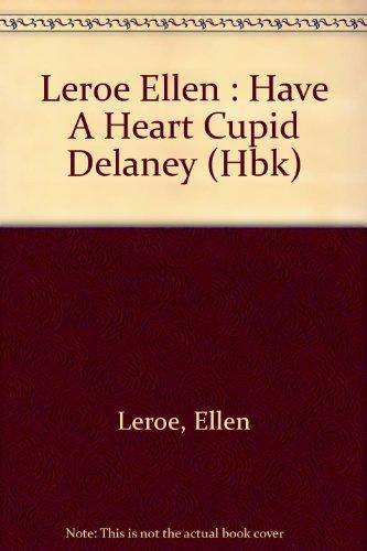 9780525671886: Have a Heart, Cupid Delaney