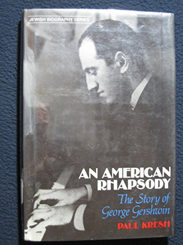 An American Rhapsody: The Story of George Gershwin (Jewish Biography Series)