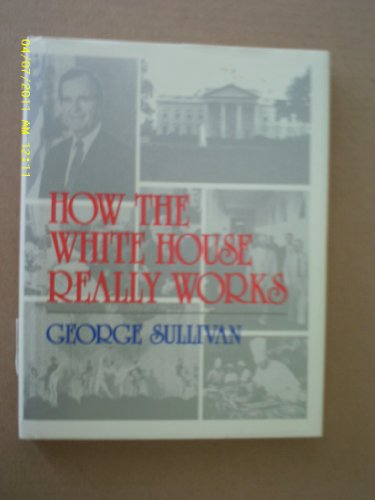 How the White House Works: Sullivan, George
