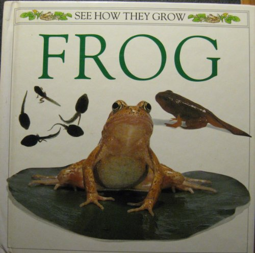 9780525673453: The Frog: 2 (See How They Grow)