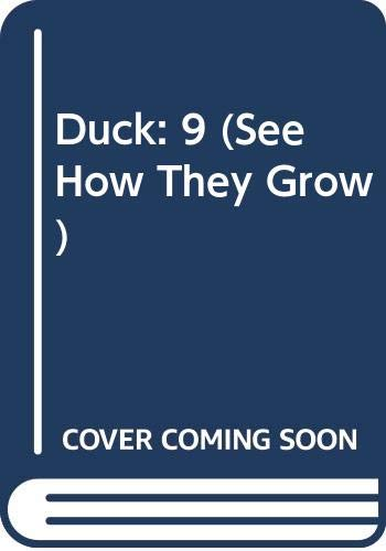 9780525673460: Duck: 9 (See How They Grow)