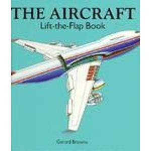 9780525673514: The Aircraft Lift-the-Flap Book