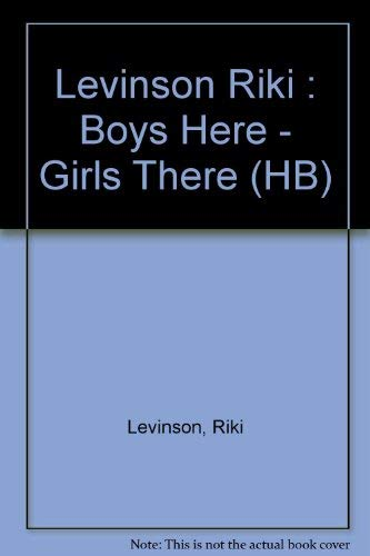 Boys Here--Girls There: Levinson, Riki