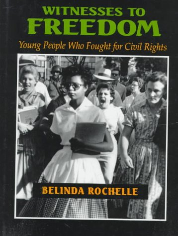 9780525673774: Witnesses to Freedom: Young People Who Fought for Civil Rights