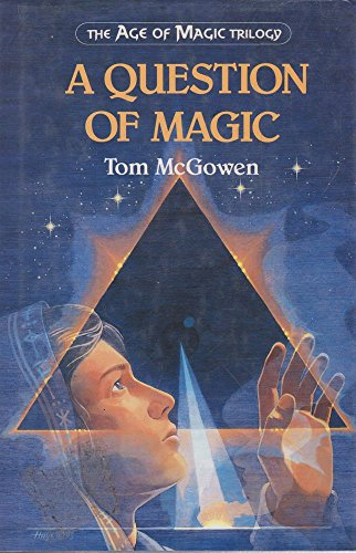 A Question of Magic (Age of Magic): McGowen, Tom