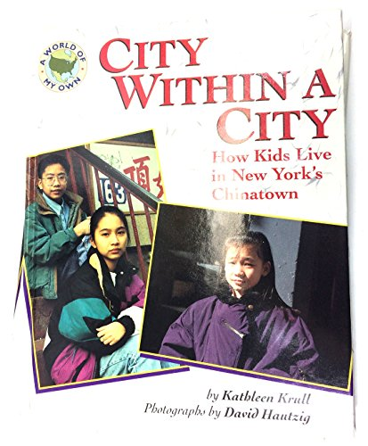 9780525674375: City within a City: 9How Kids Live in New York's Chinatown (World of My Own)