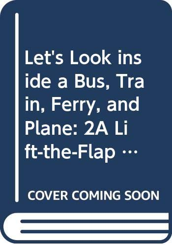 9780525674597: Let's Look inside a Bus, Train, Ferry, and Plane: 2A Lift-the-Flap Rebus Book (A Lift-The-Flap Book)