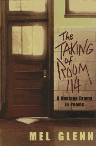 9780525675488: The Taking of Room 114: A Hostage Drama in Poems