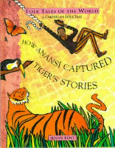 9780525690412: How Anansi Captured the Tiger Stories: A Folk Tale from the Caribbean (Dutton Folk Tales of the World)