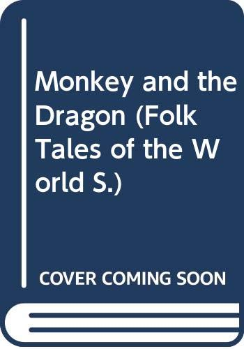 9780525690498: Monkey and the Water Dragon (Folk Tales of the World)