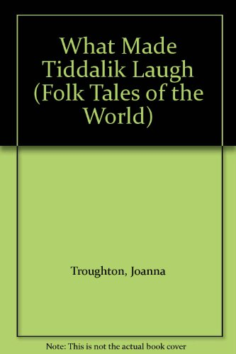 9780525690634: What Made Tiddalik Laugh (Folk Tales of the World)