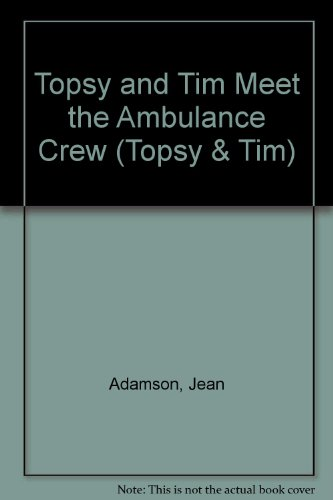 9780525690832: Topsy and Tim Meet the Ambulance Crew (Topsy & Tim)