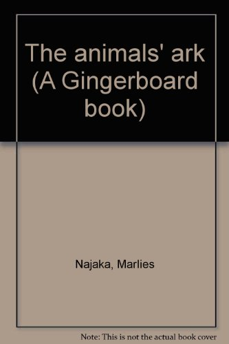 9780525694045: The animals' ark (A Gingerboard book)