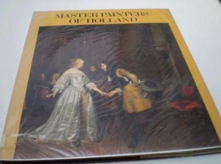 9780525700562: Master painters of Holland : Dutch painting in the seventeenth century
