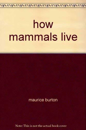 9780525701514: How Mammals Live