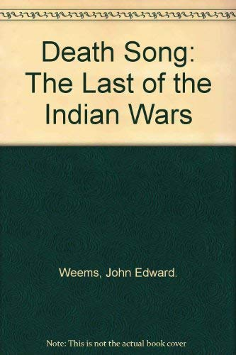 9780525702542: Death Song: The Last of the Indian Wars