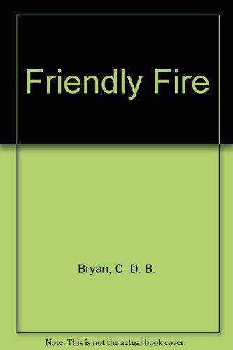 Friendly Fire (0525704388) by Bryan, C. D. B.