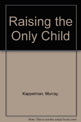 9780525706106: Raising the Only Child
