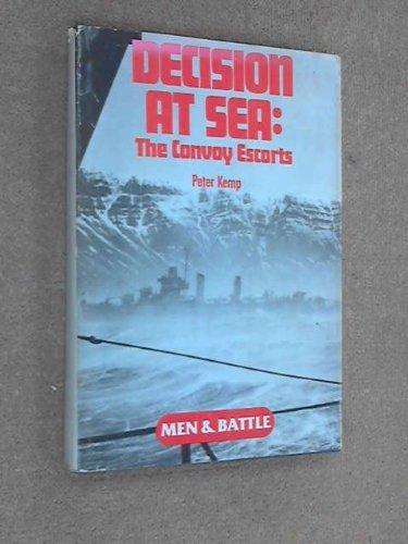 Decision at Sea: The Convoy Escorts (Men: Peter Kemp