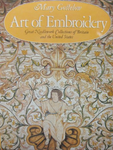 9780525930648: The Art of Embroidery: Great Needlework Collections of Britain and the United States