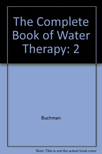 The Complete Book of Water Therapy: 2: Buchman