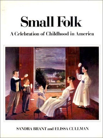 Small Folk: A Celebration of Childhood in America