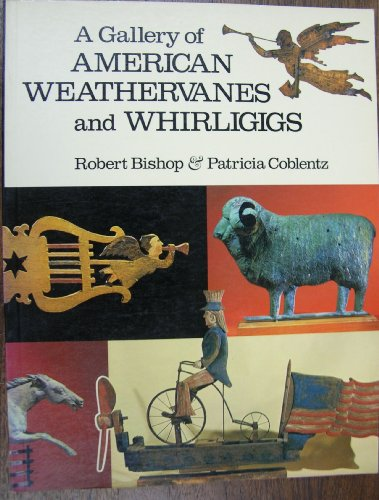 9780525931515: A Gallery of American Weathervanes and Whirligigs