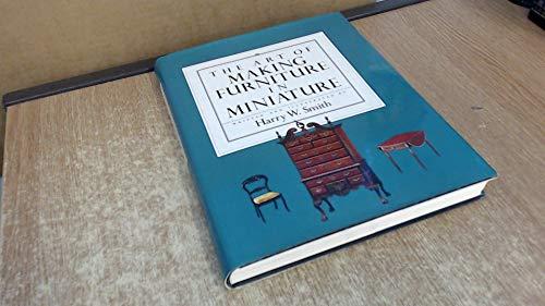 9780525932499: Art of Making Furniture in Miniature