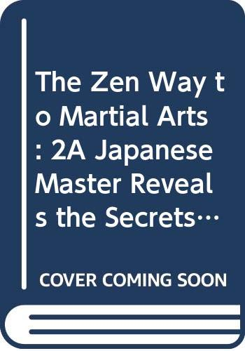 9780525932673: The Zen Way to Martial Arts: 2A Japanese Master Reveals the Secrets of the Samurai