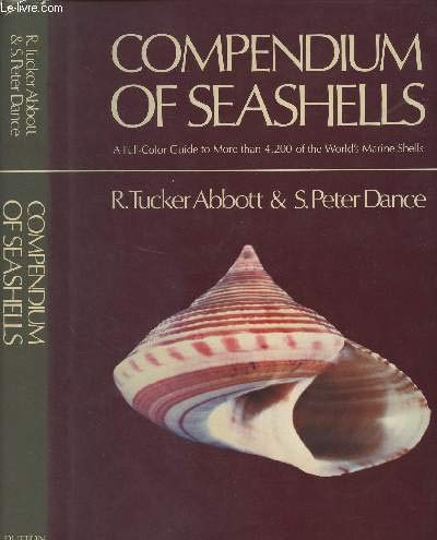 Compendium of Seashells: A Full-Color Guide to More than 4,200 of the World's Marine Shells (0525932690) by R. Tucker Abbott; S. Peter Dance