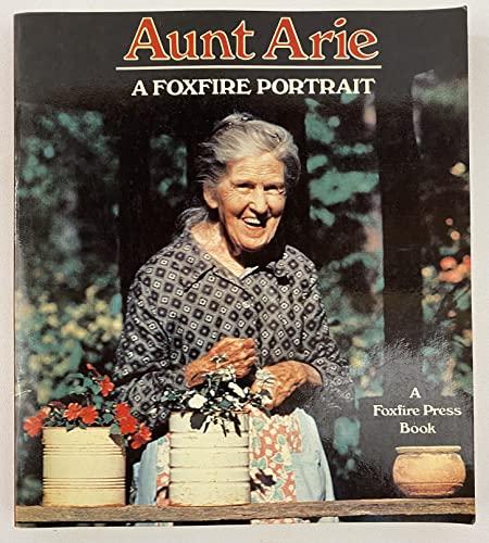 9780525932918: Aunt Arie (A Foxfire Portrait)