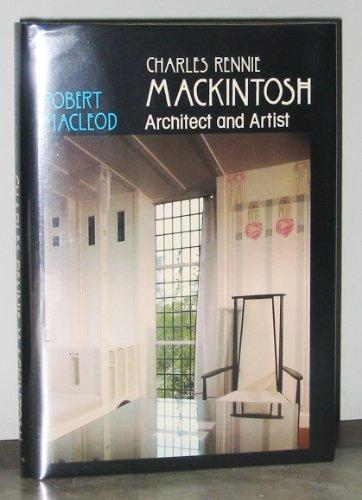 Charles Rennie Mackintosh: Architect and Artist: MacLeod