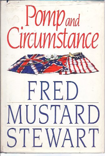 Pomp and Circumstance: Stewart, Fred Mustard