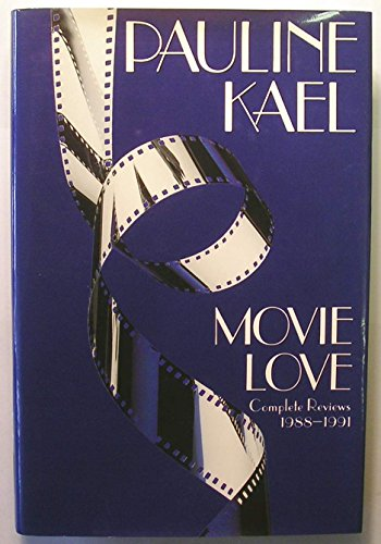 9780525933137: Movie Love: Complete Reviews, 1988-1991