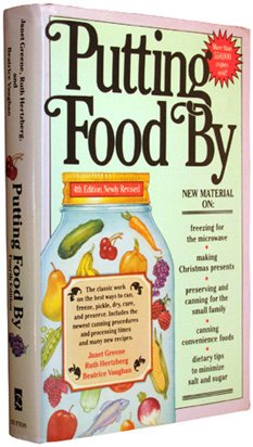 PUTTING FOOD BY Fourth Edition, Newly Revised